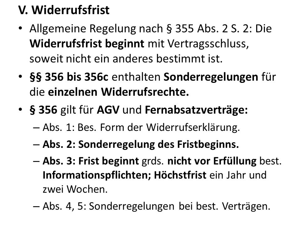 V.Widerrufsfrist Allgemeine Regelung nach § 355 Abs.