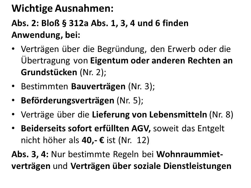 Wichtige Ausnahmen: Abs.2: Bloß § 312a Abs.