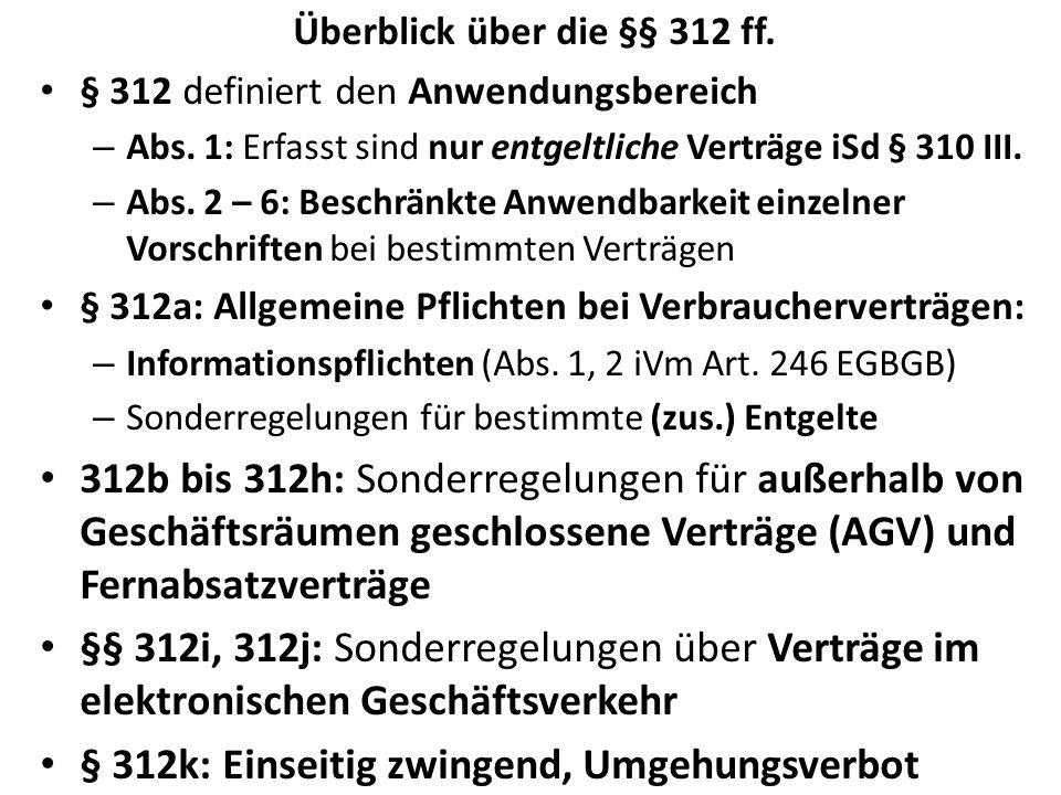 Überblick über die §§ 312 ff.§ 312 definiert den Anwendungsbereich – Abs.
