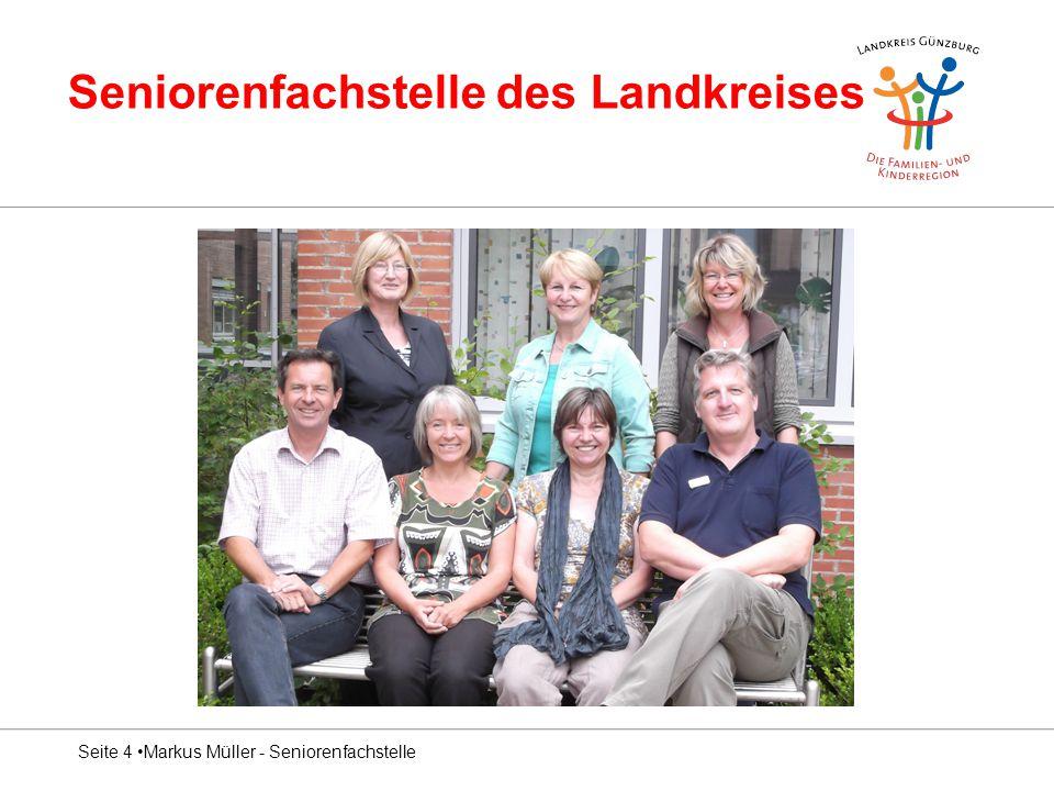 Seniorenfachstelle des Landkreises Seite 4 Markus Müller - Seniorenfachstelle