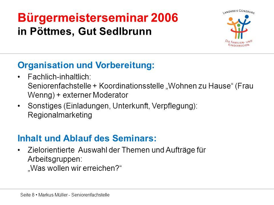 """Bürgermeisterseminar 2006 in Pöttmes, Gut Sedlbrunn Organisation und Vorbereitung: Fachlich-inhaltlich: Seniorenfachstelle + Koordinationsstelle """"Wohn"""