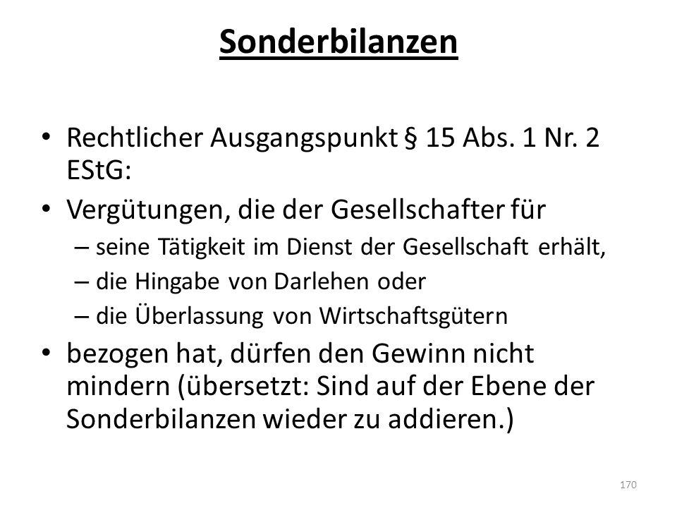 Sonderbilanzen Rechtlicher Ausgangspunkt § 15 Abs. 1 Nr. 2 EStG: Vergütungen, die der Gesellschafter für – seine Tätigkeit im Dienst der Gesellschaft