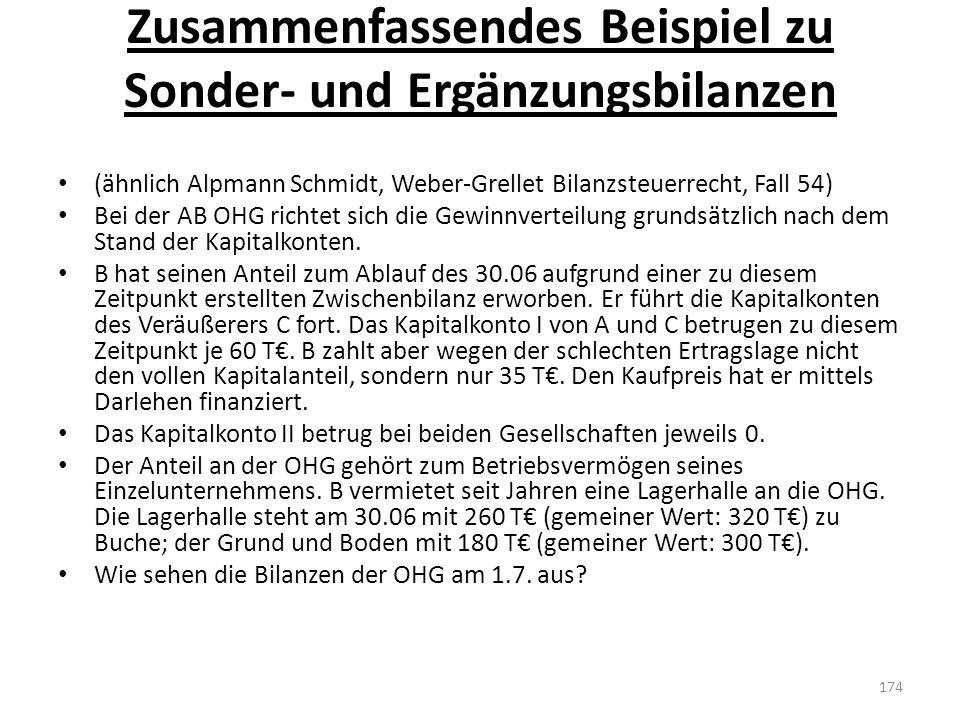 Zusammenfassendes Beispiel zu Sonder- und Ergänzungsbilanzen (ähnlich Alpmann Schmidt, Weber-Grellet Bilanzsteuerrecht, Fall 54) Bei der AB OHG richte