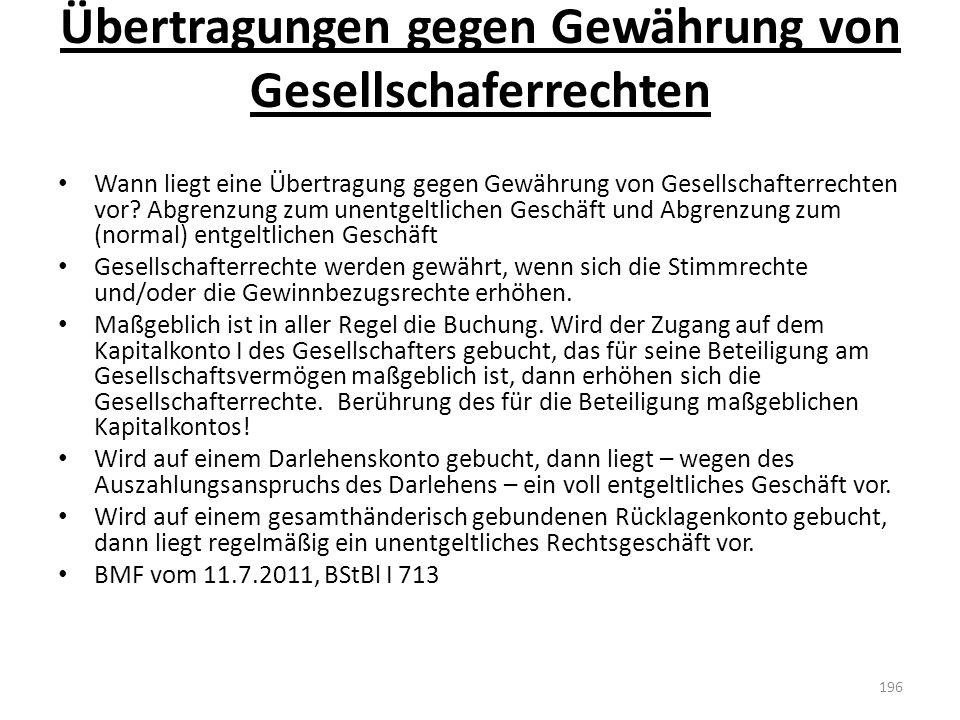 Übertragungen gegen Gewährung von Gesellschaferrechten Wann liegt eine Übertragung gegen Gewährung von Gesellschafterrechten vor? Abgrenzung zum unent