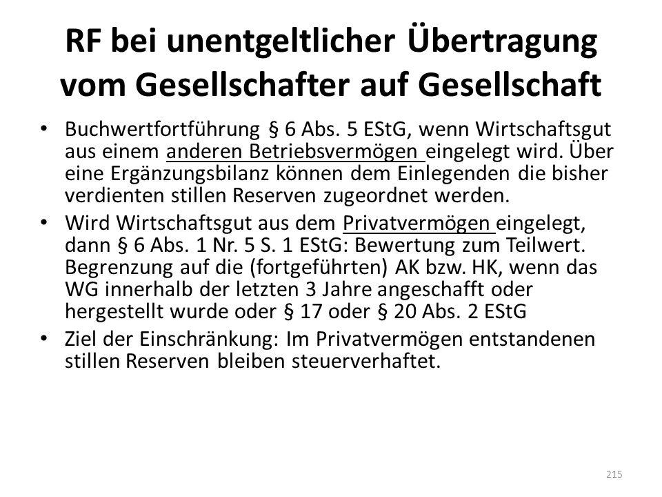 RF bei unentgeltlicher Übertragung vom Gesellschafter auf Gesellschaft Buchwertfortführung § 6 Abs. 5 EStG, wenn Wirtschaftsgut aus einem anderen Betr