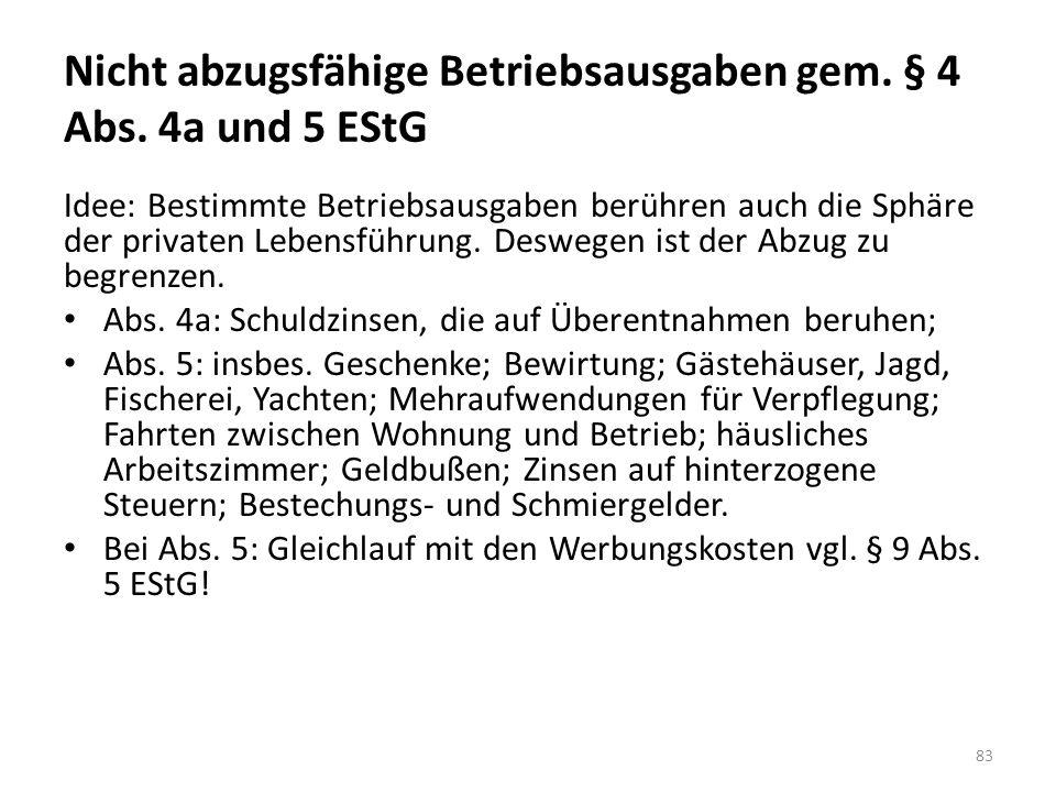 Nicht abzugsfähige Betriebsausgaben gem. § 4 Abs. 4a und 5 EStG Idee: Bestimmte Betriebsausgaben berühren auch die Sphäre der privaten Lebensführung.