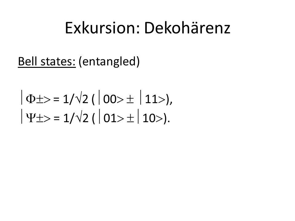 Exkursion: Dekohärenz separable:  =  00  =  0   0 .