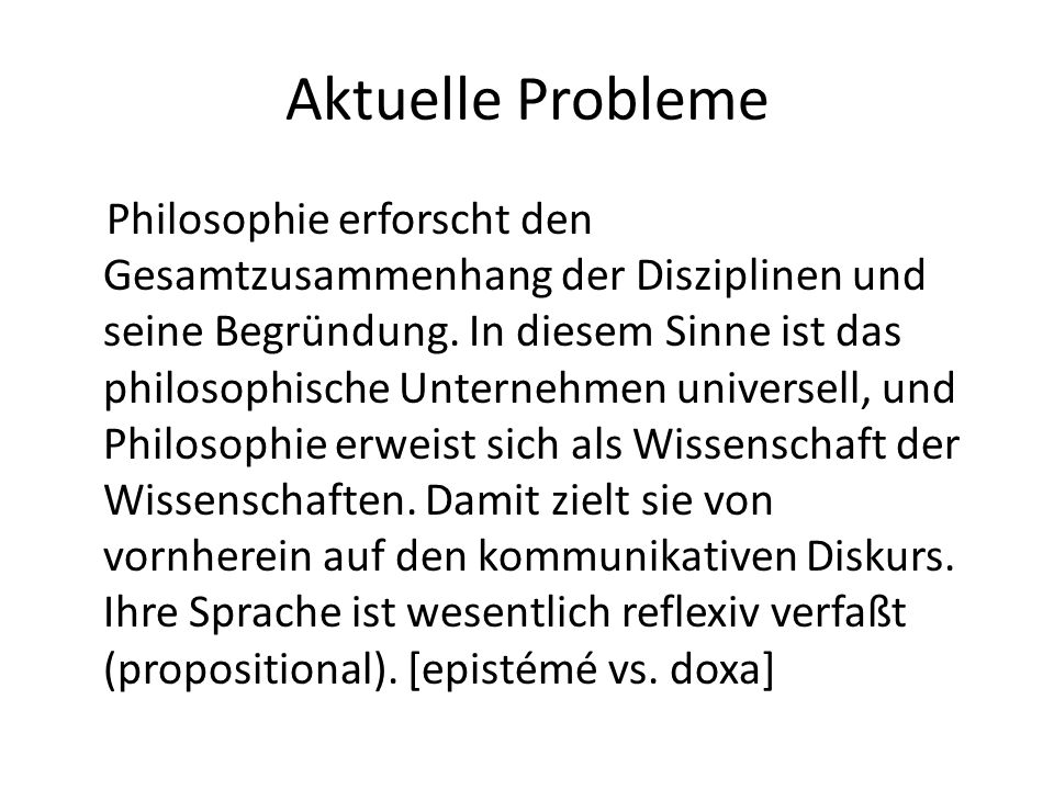 Aktuelle Probleme [Dialectic shows up as knowledge of a world which][as one which evolves objectively] within a unified being, by means of hierarchically ordered steps of evolution [and by means of an immanently competitive structure], strives to re-actualize the original unity of being. P.