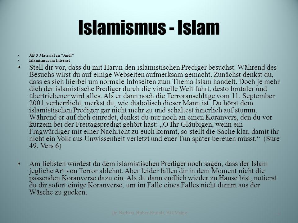 """Islamismus - Islam AB-3 Material zu """"Andi"""" Islamismus im Internet Stell dir vor, dass du mit Harun den islamistischen Prediger besuchst. Während des B"""