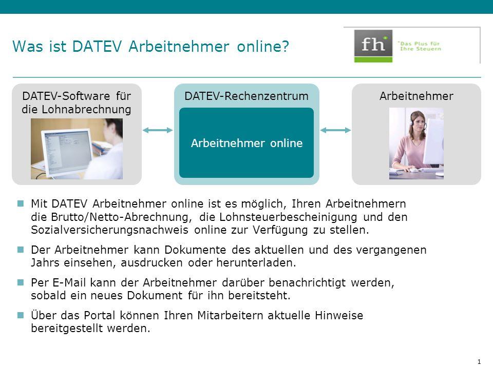 Hier Position für Kanzleilogo 1 Was ist DATEV Arbeitnehmer online? Mit DATEV Arbeitnehmer online ist es möglich, Ihren Arbeitnehmern die Brutto/Netto-