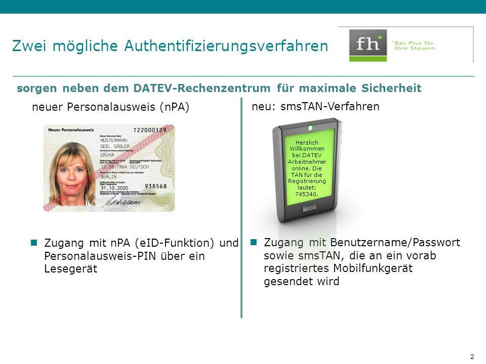 Hier Position für Kanzleilogo Zwei mögliche Authentifizierungsverfahren neuer Personalausweis (nPA) Zugang mit nPA (eID-Funktion) und Personalausweis-