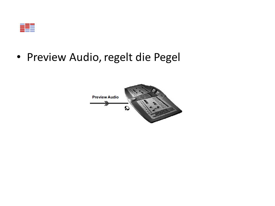 Preview Audio, regelt die Pegel