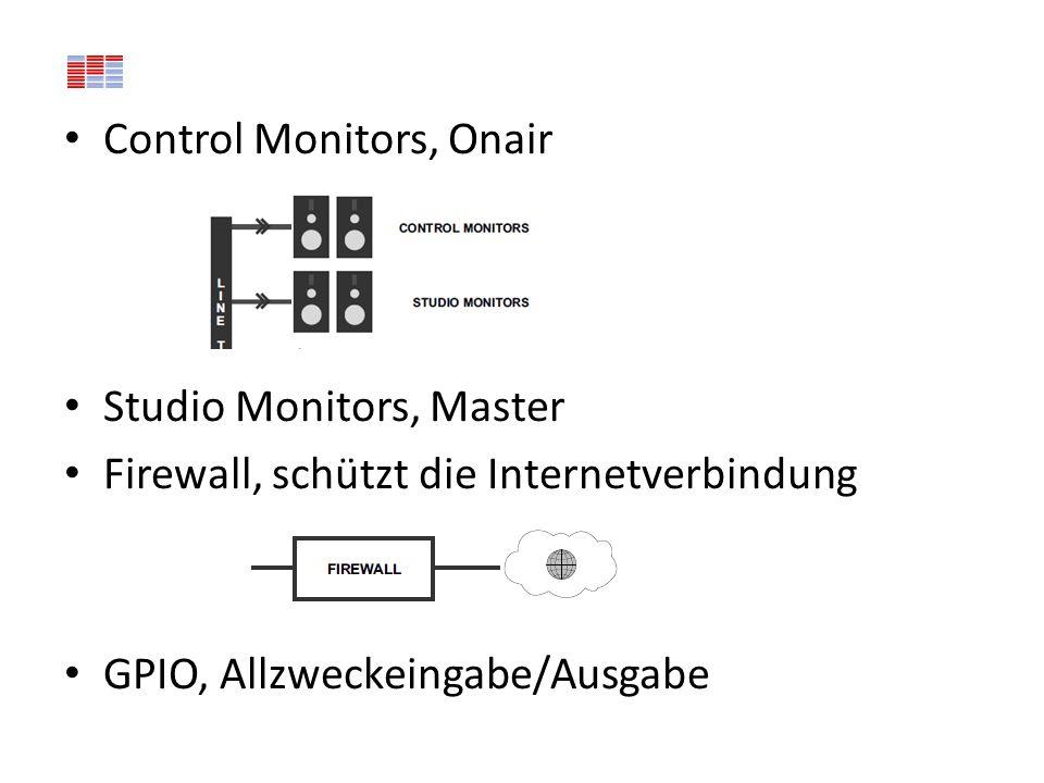 Control Monitors, Onair Studio Monitors, Master Firewall, schützt die Internetverbindung GPIO, Allzweckeingabe/Ausgabe