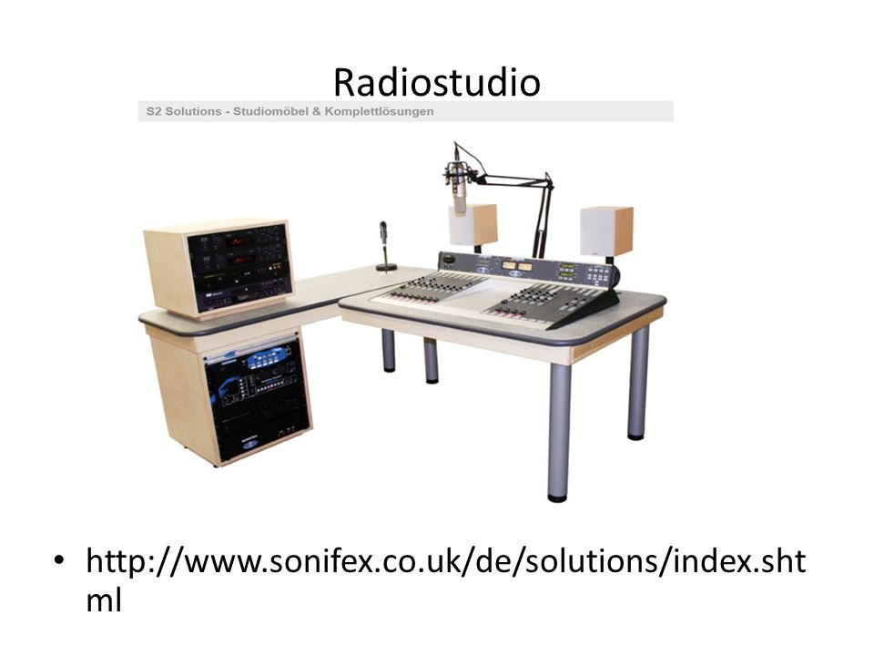 Radiostudio http://www.sonifex.co.uk/de/solutions/index.sht ml