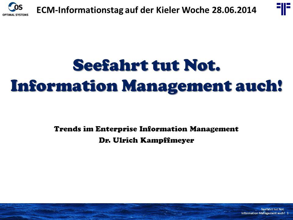 Seefahrt tut Not.Information Management auch. 1 Seefahrt tut Not.