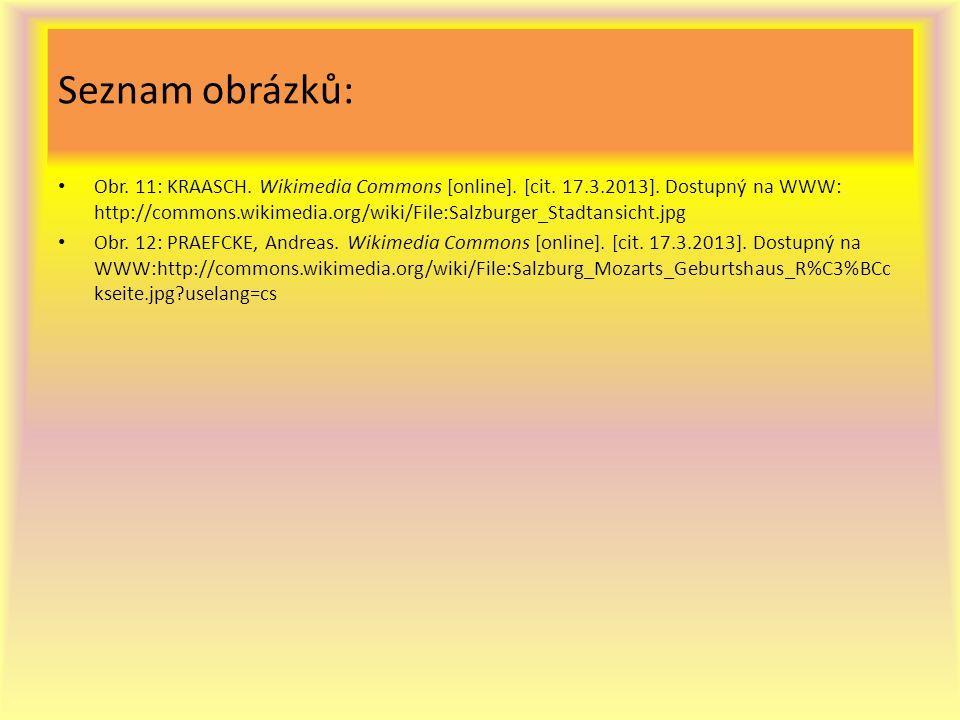 Seznam obrázků: Obr. 11: KRAASCH. Wikimedia Commons [online]. [cit. 17.3.2013]. Dostupný na WWW: http://commons.wikimedia.org/wiki/File:Salzburger_Sta