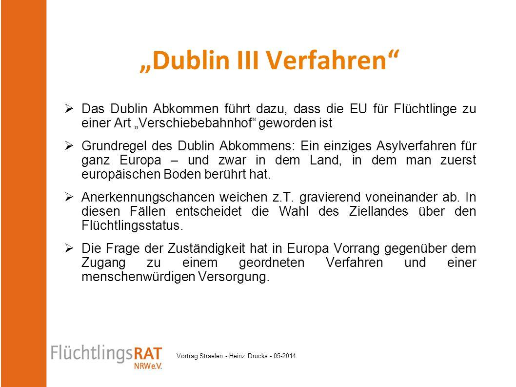 """Vortrag Straelen - Heinz Drucks - 05-2014  Das Dublin Abkommen führt dazu, dass die EU für Flüchtlinge zu einer Art """"Verschiebebahnhof"""" geworden ist"""