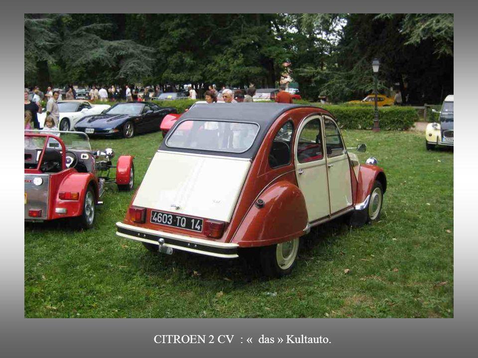 CITROEN 2 CV : Während 42 Jahre hergestellt. Von 48 bis 90 ( Charleston Modell) : 4 Räder unter einem Regenschirm. Ideal um Eier zu transportieren ohn