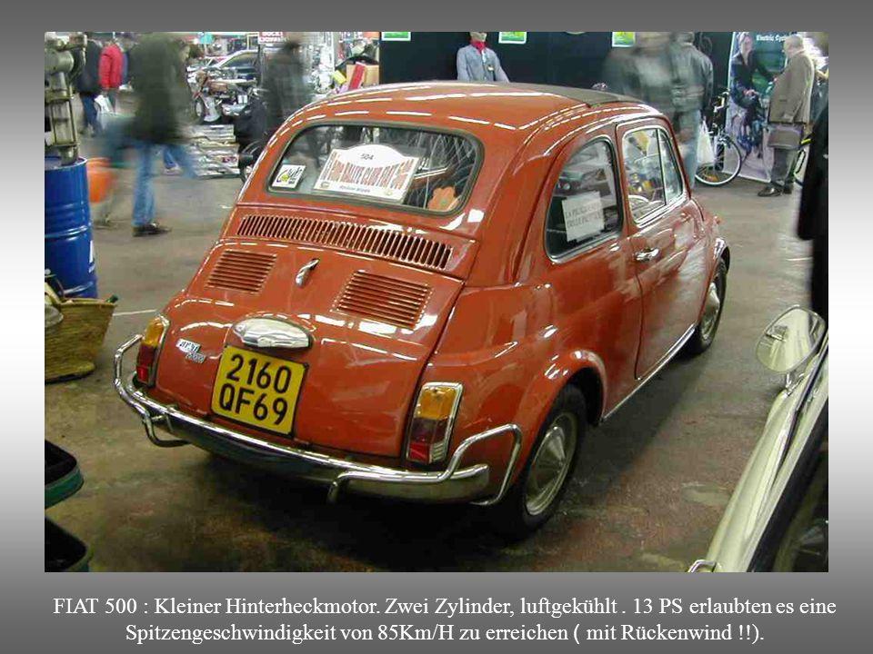 FIAT 500 von 1957 bis 1975. Spitzname : Der » Joghurt Becher ». Steht für das italienische Wirtschaftswunder der Nachkriegszeit. Als Stadtauto sehr be