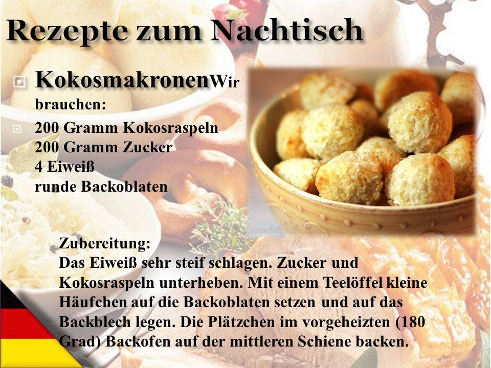  Kokosmakronen  Kokosmakronen W ir brauchen:  200 Gramm Kokosraspeln 200 Gramm Zucker 4 Eiweiß runde Backoblaten Zubereitung: Das Eiweiß sehr steif