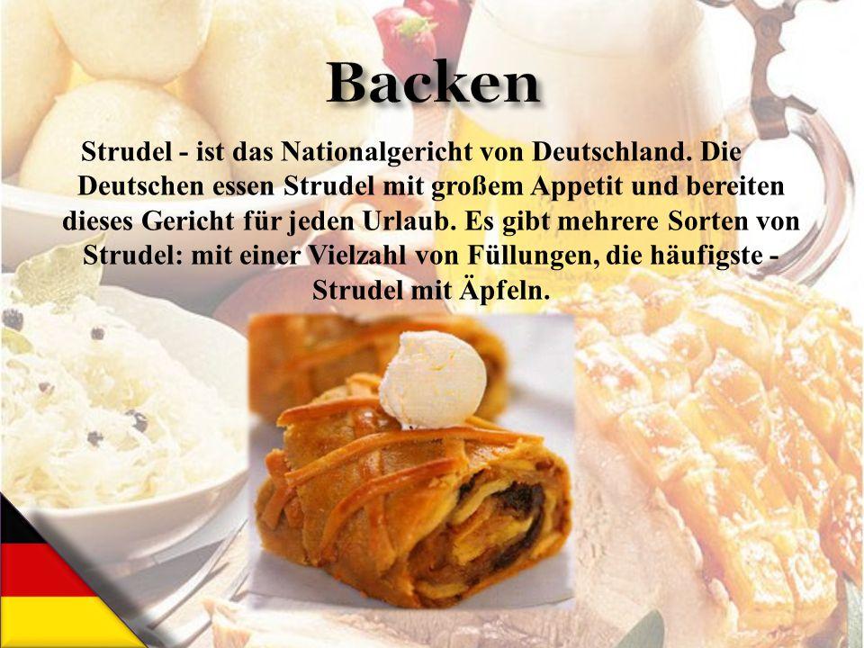 Strudel - ist das Nationalgericht von Deutschland. Die Deutschen essen Strudel mit großem Appetit und bereiten dieses Gericht für jeden Urlaub. Es gib