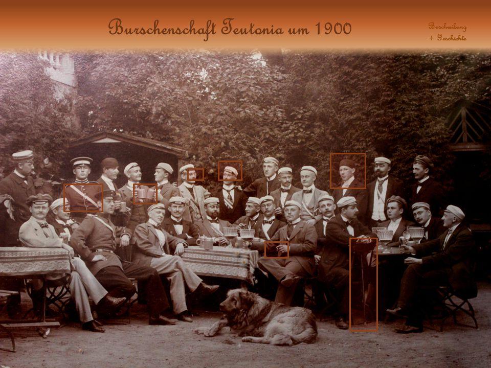 Burschenschaft Teutonia um 1900 Beschreibung + Geschichte