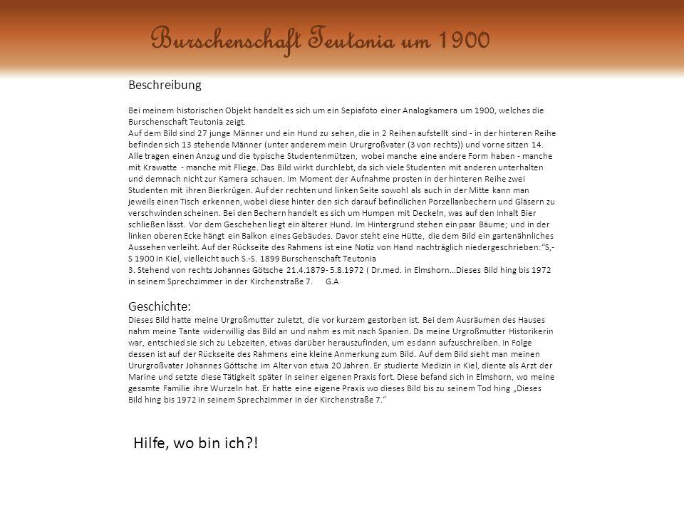 Beschreibung Bei meinem historischen Objekt handelt es sich um ein Sepiafoto einer Analogkamera um 1900, welches die Burschenschaft Teutonia zeigt.