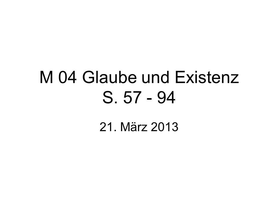 M 04 Glaube und Existenz S. 57 - 94 21. März 2013
