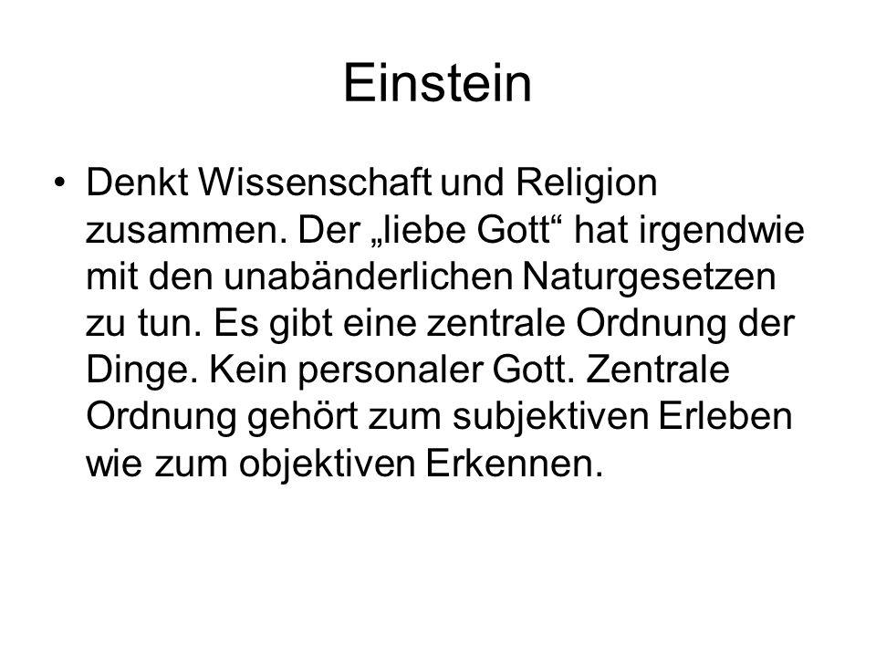 """Einstein Denkt Wissenschaft und Religion zusammen. Der """"liebe Gott"""" hat irgendwie mit den unabänderlichen Naturgesetzen zu tun. Es gibt eine zentrale"""