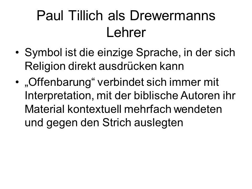"""Paul Tillich als Drewermanns Lehrer Symbol ist die einzige Sprache, in der sich Religion direkt ausdrücken kann """"Offenbarung"""" verbindet sich immer mit"""