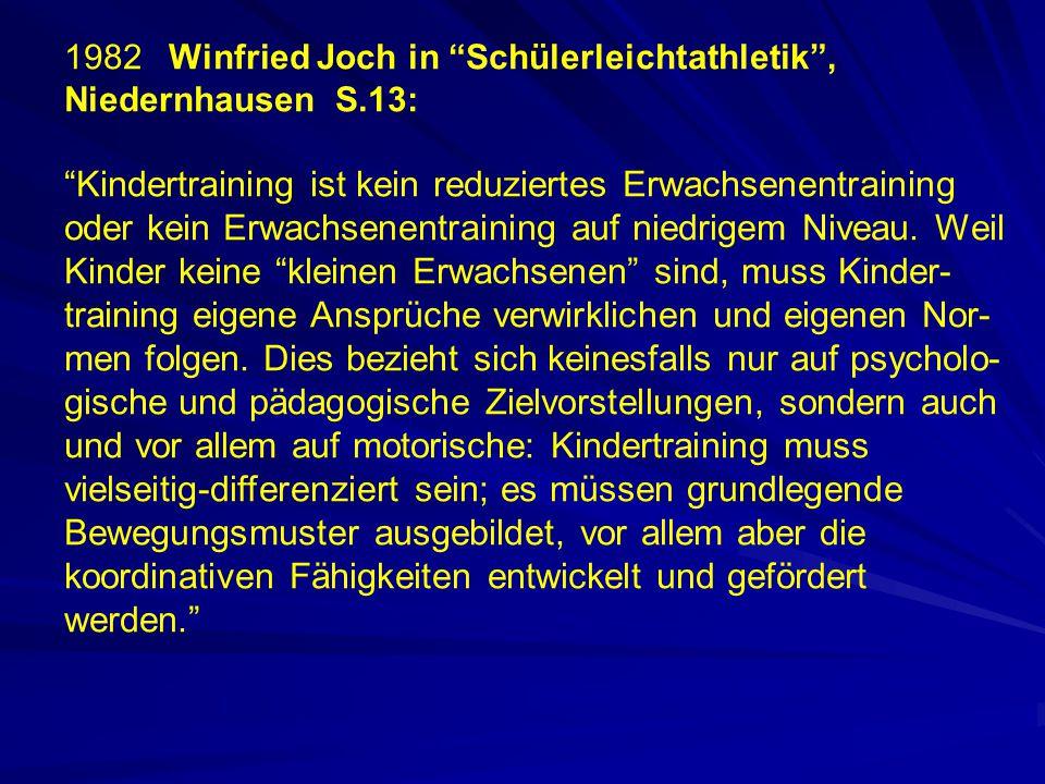 """1982Winfried Joch in """"Schülerleichtathletik"""", Niedernhausen S.13: """"Kindertraining ist kein reduziertes Erwachsenentraining oder kein Erwachsenentraini"""