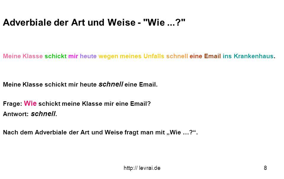 http:// levrai.de8 Adverbiale der Art und Weise -