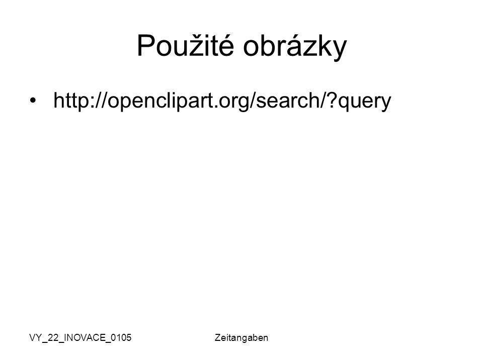 VY_22_INOVACE_0105Zeitangaben Použité obrázky http://openclipart.org/search/?query
