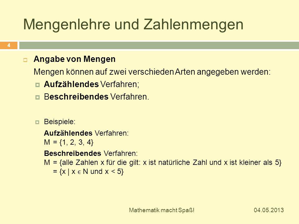 Mengenlehre und Zahlenmengen  Angabe von Mengen Mengen können auf zwei verschieden Arten angegeben werden:  Aufzählendes Verfahren;  Beschreibendes