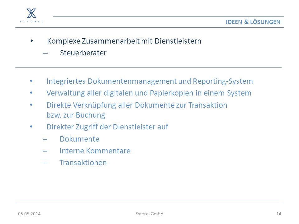 IDEEN & LÖSUNGEN Komplexe Zusammenarbeit mit Dienstleistern – Steuerberater 05.05.2014Extorel GmbH14 Integriertes Dokumentenmanagement und Reporting-S