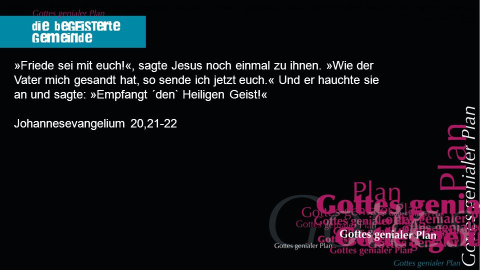»Friede sei mit euch!«, sagte Jesus noch einmal zu ihnen.