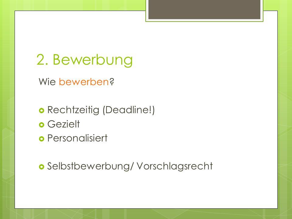 2. Bewerbung Wie bewerben.