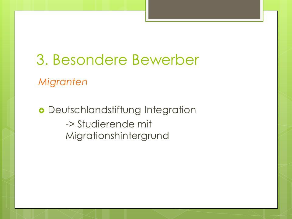 3. Besondere Bewerber Migranten  Deutschlandstiftung Integration -> Studierende mit Migrationshintergrund
