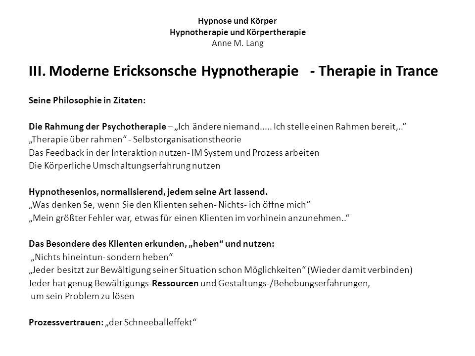 """III. Moderne Ericksonsche Hypnotherapie - Therapie in Trance Seine Philosophie in Zitaten: Die Rahmung der Psychotherapie – """"Ich ändere niemand..... I"""