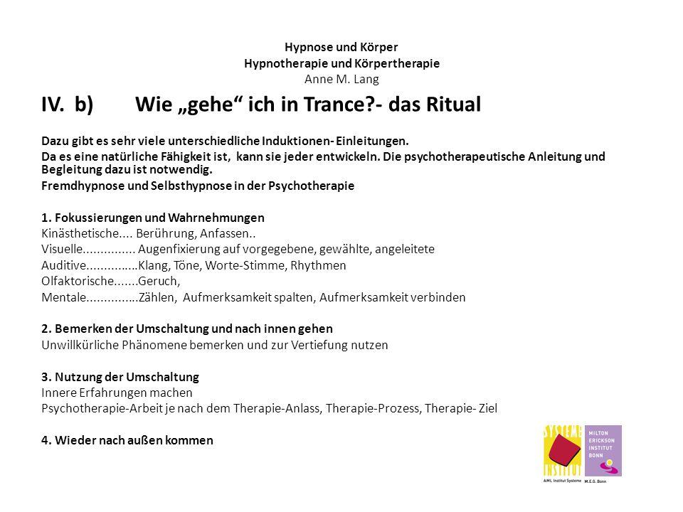 """IV. b) Wie """"gehe"""" ich in Trance?- das Ritual Dazu gibt es sehr viele unterschiedliche Induktionen- Einleitungen. Da es eine natürliche Fähigkeit ist,"""