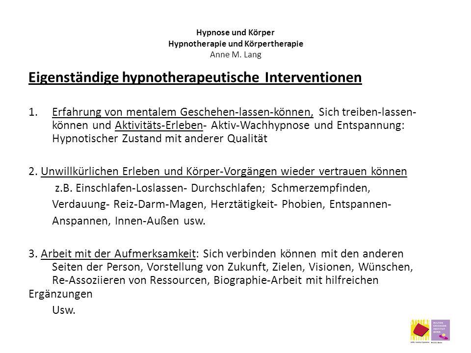 Eigenständige hypnotherapeutische Interventionen 1.Erfahrung von mentalem Geschehen-lassen-können, Sich treiben-lassen- können und Aktivitäts-Erleben-