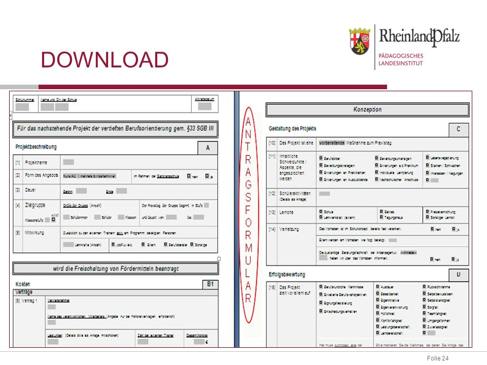 Folie 24 Antragsformular downloaden und ausfüllen. DOWNLOAD per Email an ZAPT@pl.rlp.de