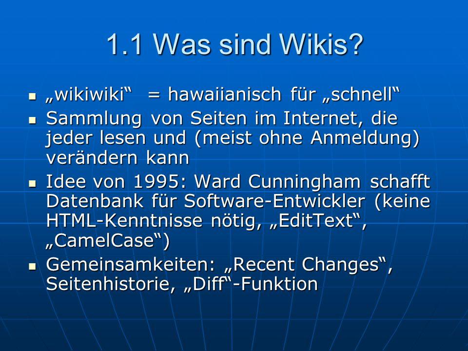 1.2 Wikiszene Wikipedia als mit Abstand größtes Wiki der Welt, daneben aber auch eine Reihe von anderen interessanten Wikis: Wikipedia als mit Abstand größtes Wiki der Welt, daneben aber auch eine Reihe von anderen interessanten Wikis: 1.