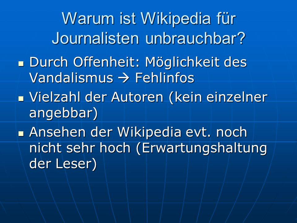 Warum ist Wikipedia für Journalisten unbrauchbar.