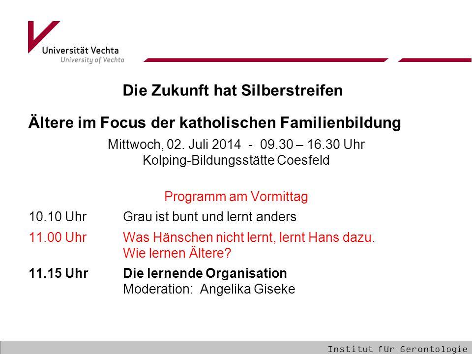 Ältere im Focus der katholischen Familienbildung Mittwoch, 02. Juli 2014 - 09.30 – 16.30 Uhr Kolping-Bildungsstätte Coesfeld Programm am Vormittag 10.