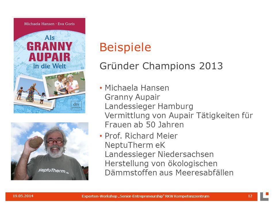 19.05.201412 Gründer Champions 2013 Michaela Hansen Granny Aupair Landessieger Hamburg Vermittlung von Aupair Tätigkeiten für Frauen ab 50 Jahren Prof.