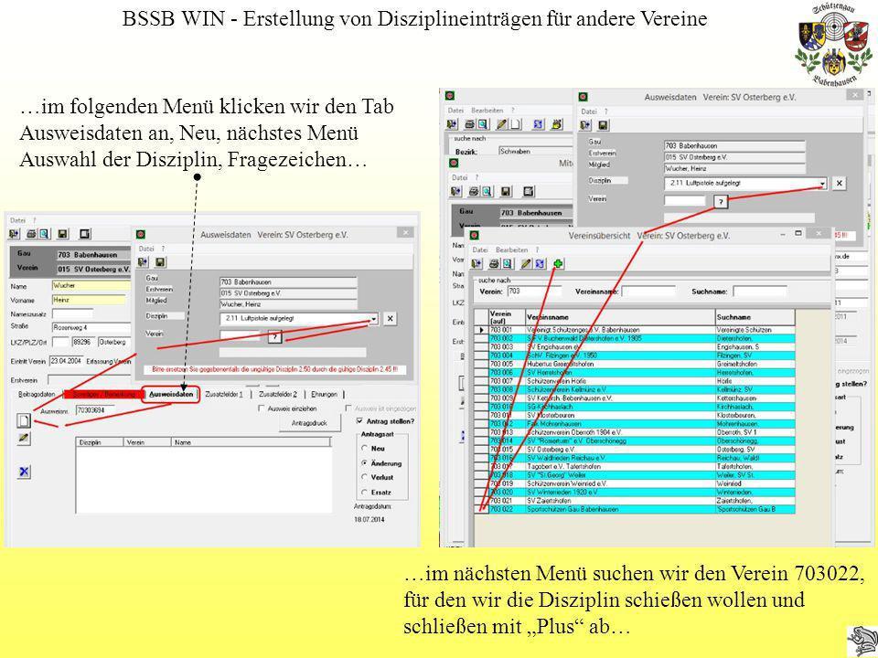 BSSB WIN - Erstellung von Disziplineinträgen für andere Vereine …im folgenden Menü klicken wir den Tab Ausweisdaten an, Neu, nächstes Menü Auswahl der