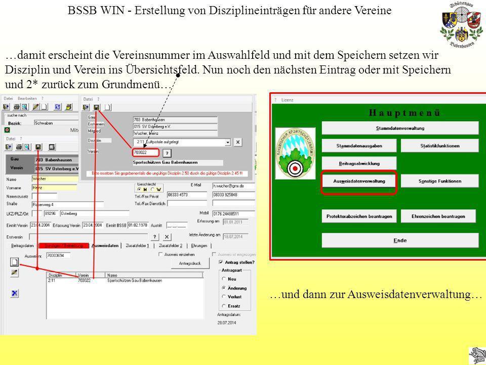 BSSB WIN - Erstellung von Disziplineinträgen für andere Vereine …damit erscheint die Vereinsnummer im Auswahlfeld und mit dem Speichern setzen wir Dis