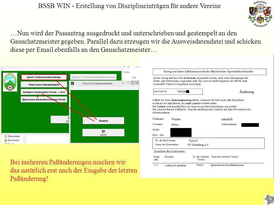 BSSB WIN - Erstellung von Disziplineinträgen für andere Vereine …hier nochmals der Vorgang zur Erzeugung der Passdatendatei… …nach Eingang der Lesebestätigung vom Gau das Rücksetzen der Ausweiskenn- zeichen nicht vergessen, sonst wird alles beim nächsten Mal wieder beantragt…