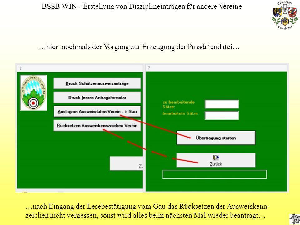 BSSB WIN - Erstellung von Disziplineinträgen für andere Vereine …hier nochmals der Vorgang zur Erzeugung der Passdatendatei… …nach Eingang der Lesebes